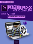 Premiere Pro CC Corso Completo. Livello 2