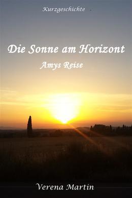 Die Sonne am Horizont - Amys Reise