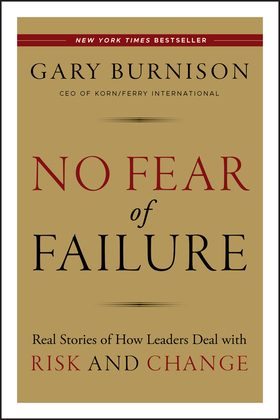 No Fear of Failure: Real Stories of How Leaders Deal with Risk and Change