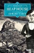 Heap House: The Iremonger Trilogy: Book One