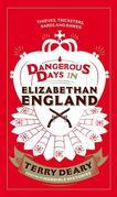 Dangerous Days in Elizabethan England: Thieves, Tricksters, Bards and Bawds