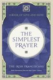 The Simplest Prayer: A Book of Love and Faith