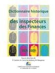 Dictionnaire historique des inspecteurs des Finances 1801-2009