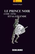 Le Prince Noir (1330-1376) et sa légende