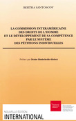 La Commission interaméricaine des droits de l'homme et le développement de sa compétence par le système des pétitions individuelles
