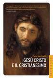 Gesù Cristo e il Cristianesimo