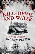 Kill-Devil And Water: A Pyke Mystery