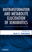 Biotransformation and Metabolite Elucidation of Xenobiotics: Characterization and Identification