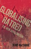 Globalising Hatred: The New Antisemitism