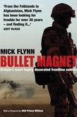 Bullet Magnet: Britain's Most Highly Decorated Frontline Soldier