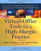 Virtual-Office Tools for a High-Margin Practice: How Client-Centered Financial Advisers Can Cut Paperwork, Overhead, and Wasted Hours
