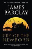 Cry Of The Newborn: The Ascendants Of Estorea Book 1