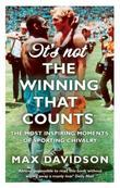 It's Not the Winning that Counts: The Most Inspiring Moments of Sporting Chivalry