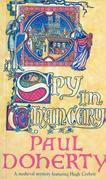 Spy in Chancery (Hugh Corbett Mysteries, Book 3): Intrigue and treachery in a thrilling medieval mystery