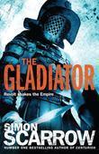 The Gladiator: Cato & Macro: Book 9
