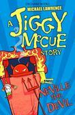 Jiggy McCue: Neville the Devil: Neville the Devil