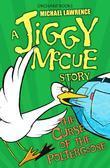 Jiggy McCue: The Curse of the Poltergoose: The Curse of the Poltergoose