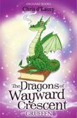 Chris d'Lacey - The Dragons of Wayward Crescent: Gruffen