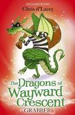 Chris d'Lacey - The Dragons of Wayward Crescent: Grabber