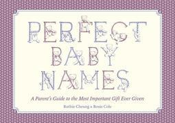 Perfect Baby Names: A Parent's Guide to the Most Important Gift Ever Given