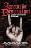 Appetite for Destruction: The Mick Wall Interviews