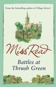 Miss Read - Battles at Thrush Green