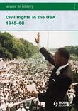Access to History: Civil Rights In The USA 1945-1968