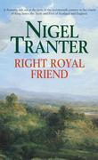 Nigel Tranter - Right Royal Friend