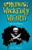 Something Wickedly Weird: 2: The Ice Pirates