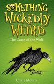 Something Wickedly Weird: 4: The Curse of the Wolf: The Curse of the Wolf