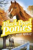 Black Pearl Ponies 3: Miss Molly: Miss Molly