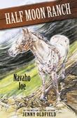 Horses Of Half Moon Ranch: 07: Navaho Joe: Navaho Joe