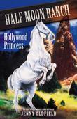 Horses of Half-Moon Ranch 8: Hollywood Princess