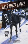 Horses of Half-Moon Ranch 9: Danny Boy