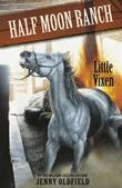 Horses of Half Moon Ranch: Little Vixen: Book 10