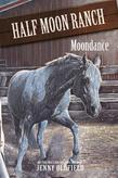 Horses Of Half Moon Ranch: 14: Moondance