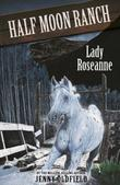 Horses Of Half Moon Ranch: 15: Lady Roseanne