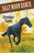 Horses Of Half Moon Ranch: 16: Steamboat Charlie: Steamboat Charlie