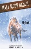 Horses of Half-Moon Ranch 17: Skylark