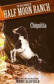 Wild Horses of Half-Moon Ranch 3: Chiquitita