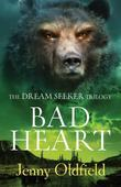 Dreamseeker Trilogy: 3: Bad Heart