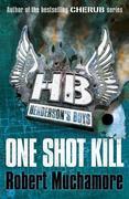Henderson's Boys: One Shot Kill: One Shot Kill