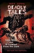 Love Bites and It Crawled From The Dark: EDGE - Deadly Tales
