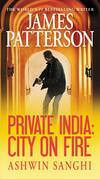 James Patterson - Private India: City on Fire