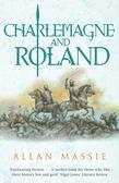 Charlemagne and Roland: A Novel