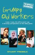 Grumpy Old Workers: The Official Handbook