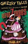 Grizzly Tales 8: Superzeroes: Superzeroes