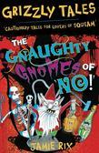 Grizzly Tales 7: The Gnaughty Gnomes of 'No'!: The Gnaughty Gnomes of 'No'!
