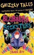 Grizzly Tales 6: Blubbers and Sicksters: Blubbers and Sicksters