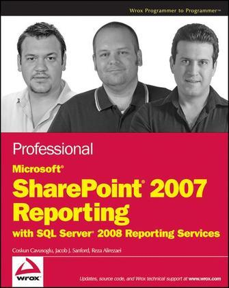 Professional Microsoft SharePoint<sup>®</sup> 2007 Reporting with SQL Server<sup>®</sup> 2008 Reporting Services